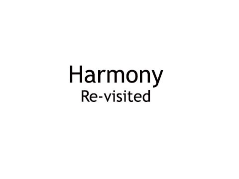Harmony re-visited